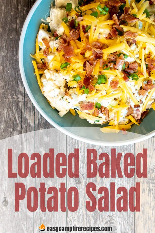 This loaded baked potato salad is a perfect side for making at home and tossing in your ice chest on the way out the door to go camping.