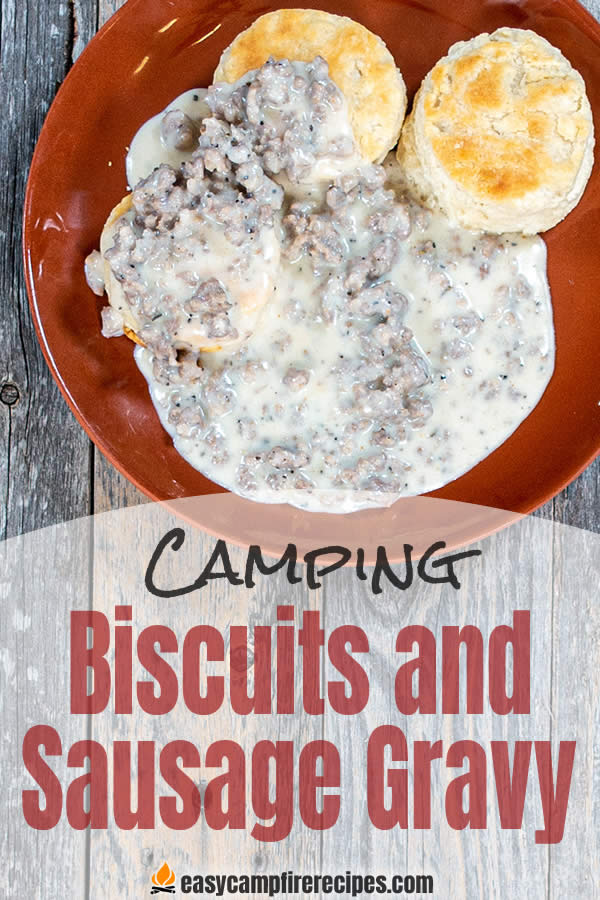 Biscuits and sausage gravy is a camping tradition that goes back to the beginning of time. Easy to throw together first thing in the morning.